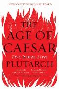Age of Caesar Five Roman Lives