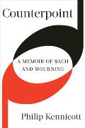 Counterpoint A Memoir of Bach & Mourning