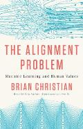 Alignment Problem Machine Learning & Human Values
