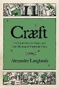 Craft An Inquiry Into the Origins & True Meaning of Traditional Crafts