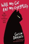 Will My Cat Eat My Eyeballs? Big Questions From Tiny Mortals About Death