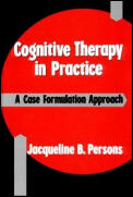 Cognitive Therapy in Practice A Case Formulation Approach
