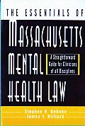 Essentials Of Massachusetts Mental Health Law A Straightforward Guide For Clinicians Of All Disciplines