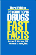 Psychotropic Drugs Fast Facts 3rd Edition