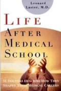 Life After Medical School