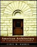 American Architecture An Illustrated Encyclopedia