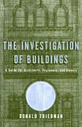 The Investigation of Buildings: A Guide for Architects, Engineers, and Owners