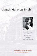 James Marston Fitch Selected Writings on Architecture Preservation & the Built Environment