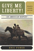 Give Me Liberty an American History Seagull Fourth Edition