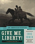 Give Me Liberty An American History