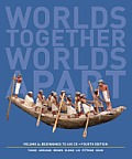 Worlds Together Worlds Apart A History of the World Beginnings to 600 CE 4th Edition