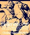 Hellenistic Art The Art of the Classical World from the Death of Alexander the Great to the Battle of Actium