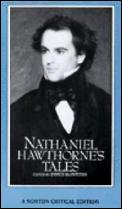 Nathaniel Hawthornes Tales Authoritative Texts Backgrounds Criticism