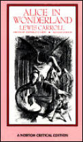 Alice In Wonderland A Norton Critical Edition