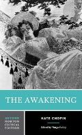 Awakening An Authoritative Text Biographical & Historical Contexts Criticism