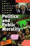 Politics & Public Morality The Great Welfare Reform Debate