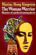 Woman Warrior Memoirs Of A Girlhood Among Ghosts