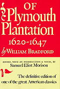 Of Plymouth Plantation Sixteen Twenty to Sixteen Forty Seven