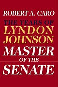 Master of the Senate The Years of Lyndon Johnson