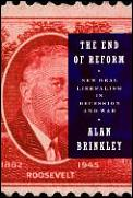 End Of Reform New Deal Liberalism In