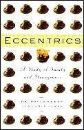 Eccentrics A Study Of Sanity & Strangene