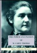 Power & Passion Of M Carey Thomas