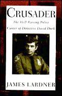 Crusader :the hell-raising police career of Detective David Durk