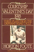 Courtship Valentines Day 1918 Three Plays from the Orphans Home Cycle