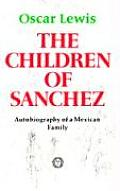 Children of Sanchez Autobiography of a Mexican Family