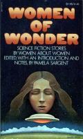 Women Of Wonder: Science Fiction Stories By Women About Women