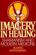 Imagery In Healing Shamanism & Modern