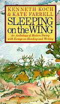 Sleeping on the Wing An Anthology of Modern Poetry with Essays on Reading & Writing