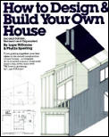 How to Design & Build Your Own House 2nd Edition