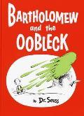 Bartholomew & the Oobleck