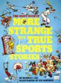 Giant Book Of More Strange But True Sports Stories