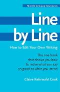 Line by Line How to Improve Your Own Writing