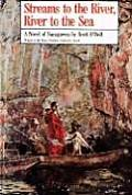 Streams to the River River to the Sea A Novel of Sacagawea