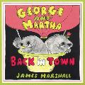 George & Martha Back In Town