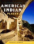 American Indian Places A Historical Guidebook
