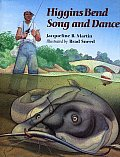 Higgins Bend Song & Dance