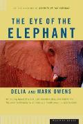 Eye of the Elephant An Epic Adventure in the African Wilderness