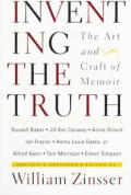 Inventing The Truth The Art & Craft Of Memoir Revised & Expanded Edition