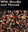 With Needle & Thread A Book About Quilt