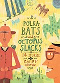 Polka Bats & Octopus Slacks 14 Stories