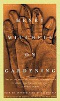 Henry Mitchell on Gardening