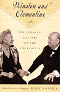 Winston & Clementine The Personal Letters of the Churchills