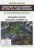 Disaster Management in the U.S. and Canada: The Politics, Policymaking, Administration and Analysis of Emergency Management
