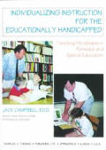 Individualizing Instruction for the Educationally Handicapped: Teaching Strategies in Remedial & Special Education