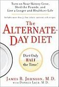 Alternate Day Diet Turn on Your Skinny Gene Shed the Pounds & Live a Longer & Healthier Life