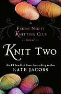 Knit Two A Friday Night Knitting Club